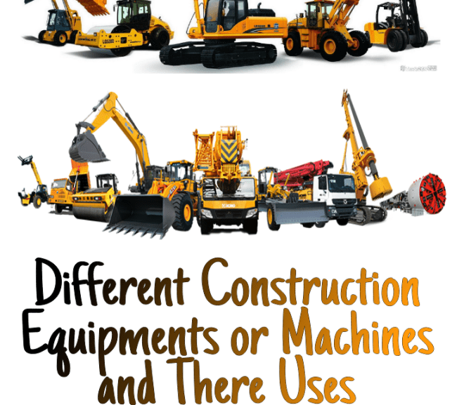Different Construction Equipments or Machines and Their Uses