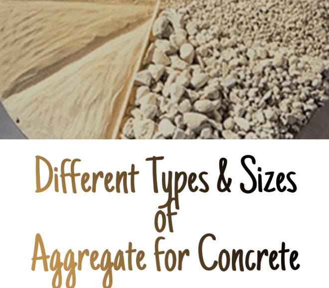 Different Types & Sizes of Aggregate for Concrete