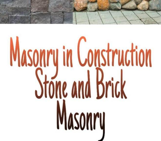 Masonry in Construction – Stone and Brick Masonry