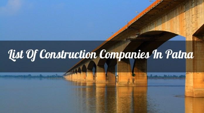 List Of Construction Companies In Patna (Bihar)