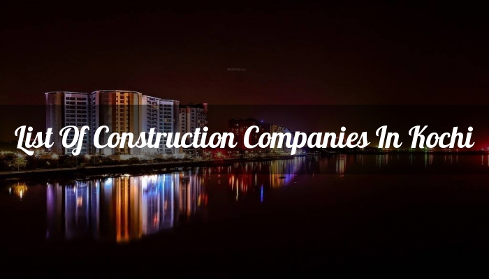 List Of Construction Companies In Kochi (Ernakulam)