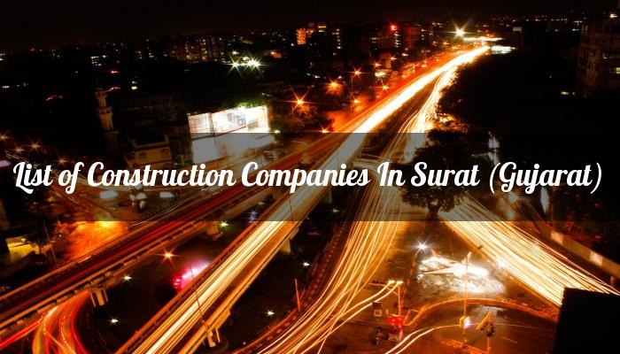 List of Construction Companies In Surat (Gujarat)
