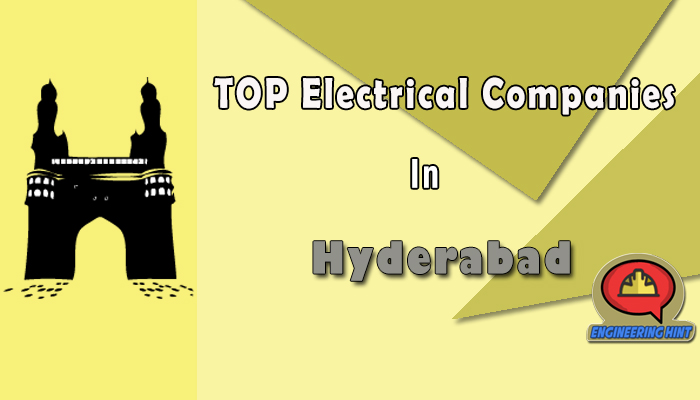 List of Top Electrical Companies In Hyderabad (Telangana)