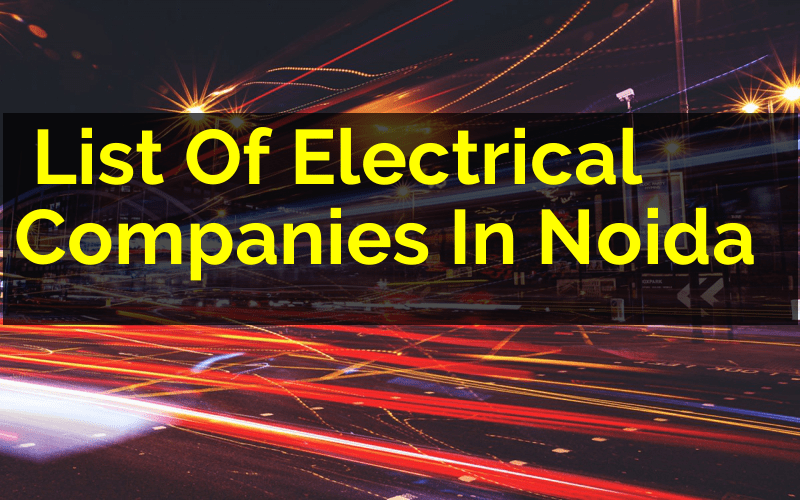 List Of Electrical Companies In Noida (India) - Engineering Hint
