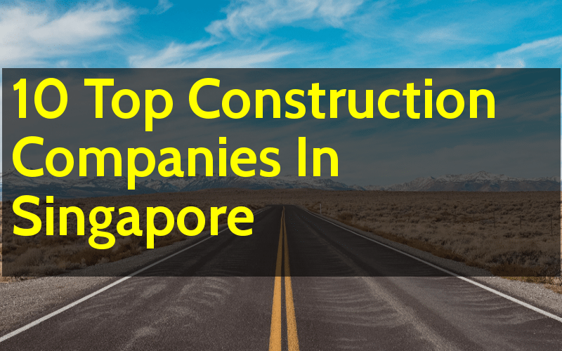 10 Top Construction Companies In Singapore - Engineering Hint