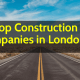 10 Top Construction Companies in London
