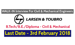 Larsen & Toubro Ltd WALK-IN Interview For Civil and Mechanical Engineers – Last Date - 3rd February 2018