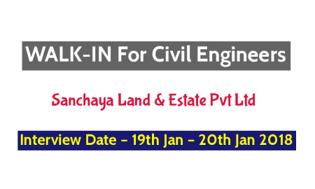 Sanchaya Land & Estate Pvt Ltd WALK-IN For Civil Engineers – Interview Date – 19th Jan – 20th Jan 2018