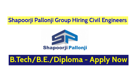 Shapoorji Pallonji And Co. Pvt Ltd Hiring Civil Engineers - B.TechB.E.Diploma - Apply Now