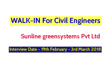 Sunline greensystems Pvt Ltd WALK-IN For Civil Engineers Interview Date – 19th February - 3rd March 2018