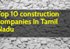 Top 10 construction companies In Tamil Nadu