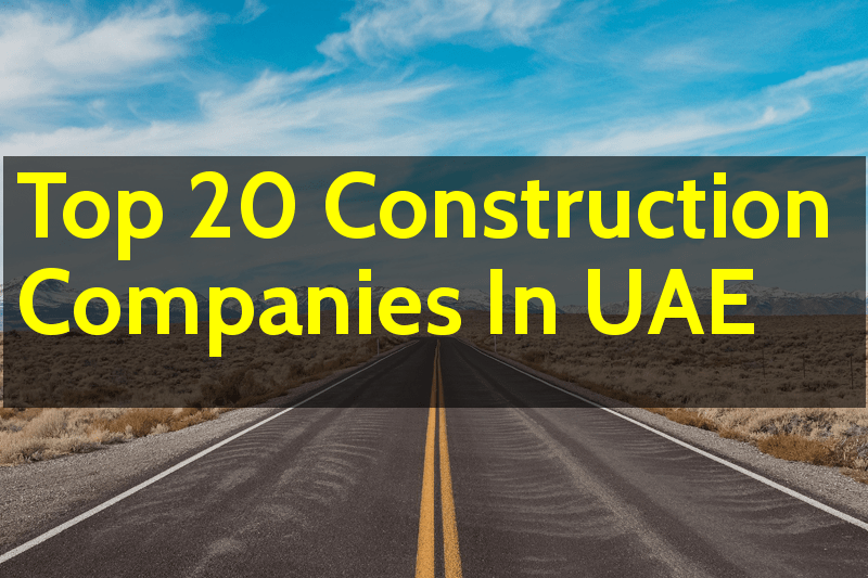 Top 20 Construction Companies In UAE - Engineering Hint