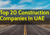 Top 20 Construction Companies In UAE