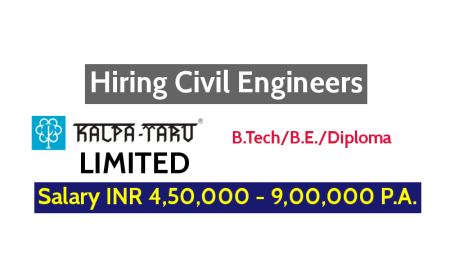 KALPATARU LIMITED Hiring Civil Engineers - Salary INR 4,50,000 - 9,00,000 P.A.