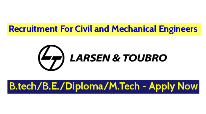 Larsen & Toubro Ltd Recruitment For Civil and Mechanical Engineers (B.techB.E.DiplomaM.Tech) - Apply Now
