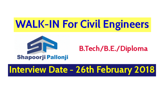 Shapoorji Pallonji And Co. Pvt WALK-IN For Civil Engineers - Interview Date - 26th February 2018