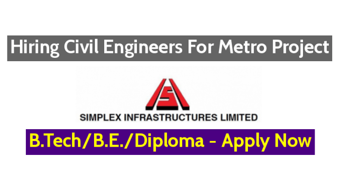 Simplex Infrastructures Ltd Hiring Civil Engineers For Metro Project - B.TechB.E.Diploma - Apply