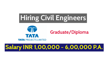 Tata Projects Limited Hiring Civil Engineers - Salary INR 1,00,000 - 6,00,000 P.A.