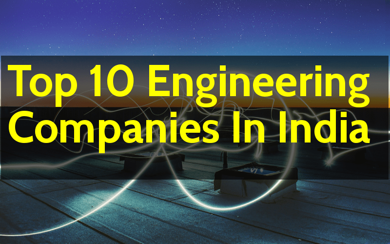 Top 10 Engineering Companies In India - Engineering Hint