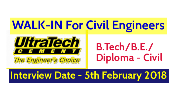 UltraTech Cement Ltd WALK-IN For Civil Engineers - Interview Date - 5th February 2018