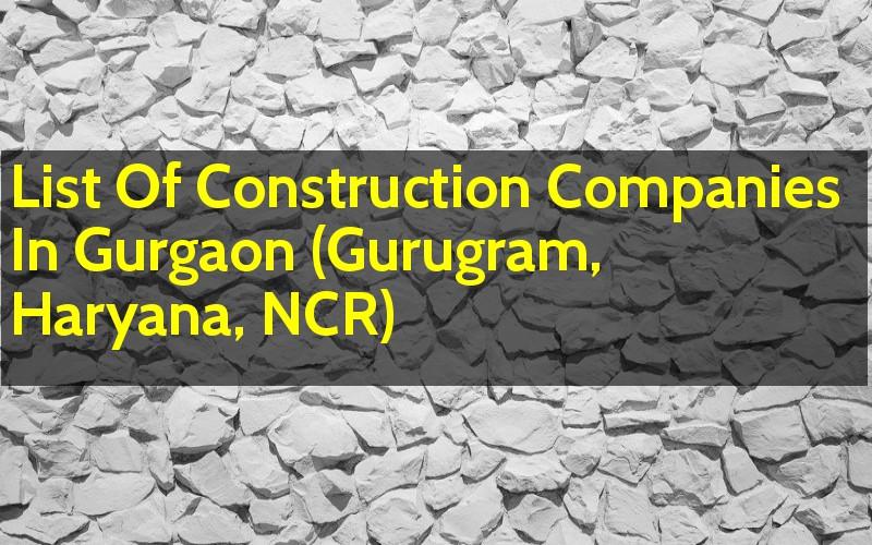 List Of Construction Companies In Gurgaon (Gurugram, Haryana