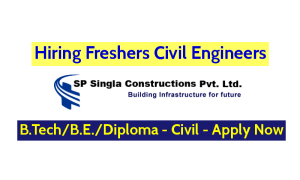 SP Singla Constructions Pvt Ltd Hiring Freshers Civil Engineers Exp - 0-1 Yrs Apply Now