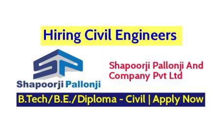 Shapoorji Pallonji And Co. Pvt Ltd Hiring Civil Engineers B.TechB.E.Diploma - Civil Apply Now