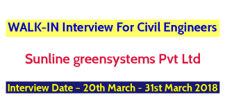 Sunline greensystems Pvt Ltd WALK-IN For Civil Engineers Interview Date – 20th March - 31st March 2018