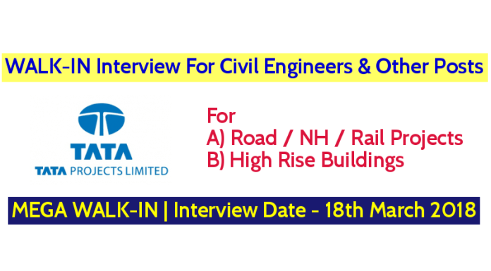 Tata Projects Limited MEGA WALK-IN Interview For Civil Engineers & Other Posts Interview Date - 18th March 2018