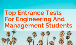 Top Entrance Tests For Engineering And Management Students