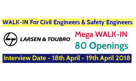 Larsen & Toubro Limited WALK-IN For Civil Engineers & Safety Engineers Interview Date - 18th April - 19th April 2018