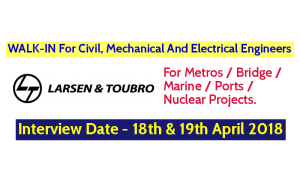 Larsen & Toubro Limited WALK-IN For Civil, Mechanical And Electrical Engineers - Interview Date - 18th & 19th April 2018