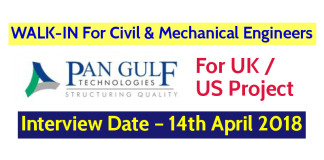 Pan Gulf Technologies Pvt Ltd WALK-IN For Civil & Mechanical Engineers For UK US Project Date - 14th April 2018