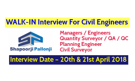 Shapoorji Pallonji And Company Pvt Ltd WALK-IN For Civil Engineers – Interview Date – 20th & 21st April 2018