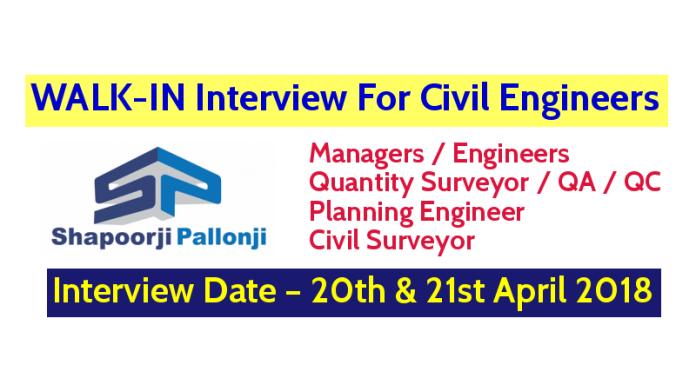 Shapoorji Pallonji And Company Pvt Ltd WALK-IN For Civil Engineers – Interview Date – 20th & 21st April 2018