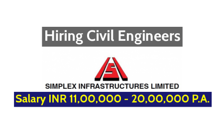 Simplex Infrastructures Limited Hiring Civil Engineers Salary INR 11,00,000 - 20,00,000 P.A.