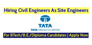 Tata Projects Ltd Hiring Civil Engineers As Site Engineers For BTechB.E.Diploma Candidates Apply Now