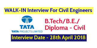 Tata Projects Ltd WALK-IN For Civil Engineers - Interview Date - 28th April 2018