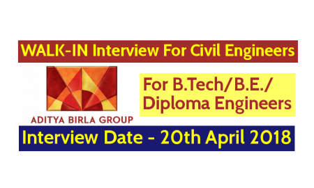 WALK-IN Interview For Civil Engineers Aditya Birla Group Interview Date - 20th April 2018