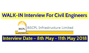BSCPL Infrastructure Limited WALK-IN For Civil Engineers – Interview Date – 8th May - 11th May 2018