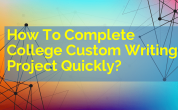 How To Complete College Custom Writing Project Quickly