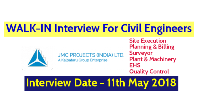 JMC Projects (India) Ltd WALK-IN For Civil Engineers - Interview Date - 11th May 2018