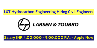 L&T Hydrocarbon Engineering Hiring Civil Engineers - Salary INR 4,00,000 - 9,00,000 P.A. - Apply Now