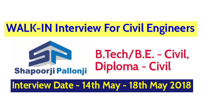 Shapoorji Pallonji Groups WALK-IN For Civil Engineers - Interview Date - 14th May - 18th May 2018