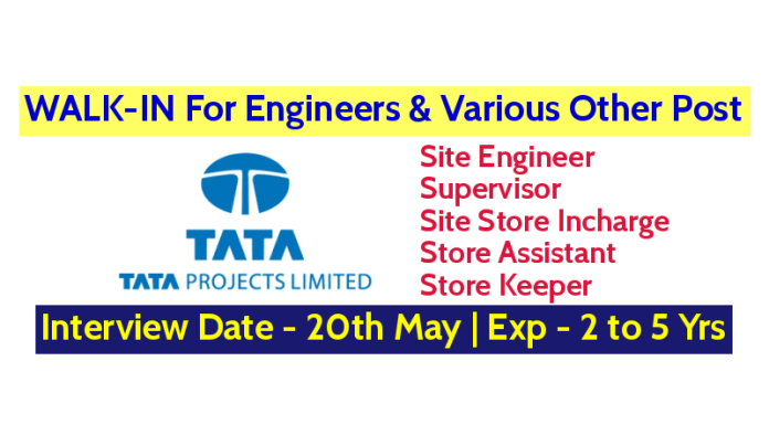 Tata Projects Limited WALK-IN For Engineers And Various Other Post Interview Date - 20th May Exp - 2 to 5 Yrs