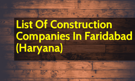 List Of Construction Companies In Faridabad (Haryana)