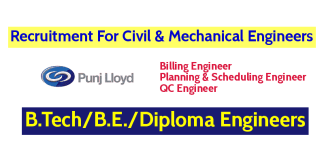 Punj Lloyd Ltd Recruitment For Civil & Mechanical Engineers B.TechB.E.Diploma Engineers