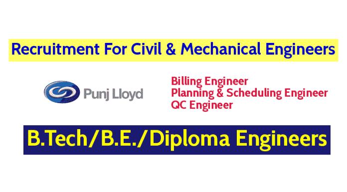 Punj Lloyd Ltd Recruitment For Civil & Mechanical Engineers B.TechB.E.Diploma Engineers