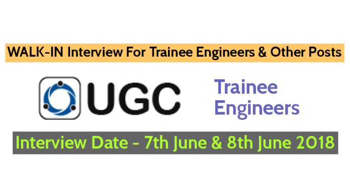 WALK-IN Interview For Trainee Engineers & Other Posts Interview Date - 7th June & 8th June 2018