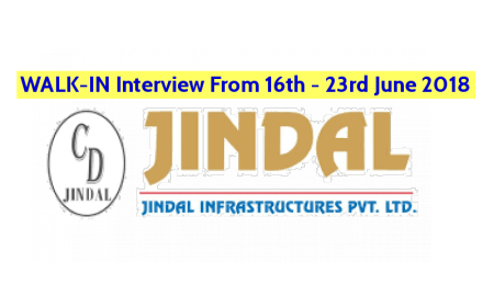 WALK-IN Interview From 16th - 23rd June 2018 Jindal Infrastructures Pvt Ltd